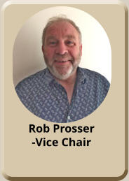 Rob Prosser -Vice Chair