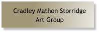 Cradley Mathon Storridge  Art Group