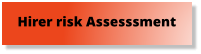 Hirer risk Assesssment