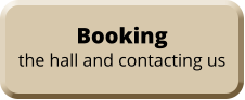 Booking the hall and contacting us