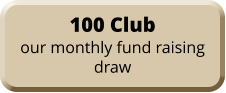 100 Club our monthly fund raising draw